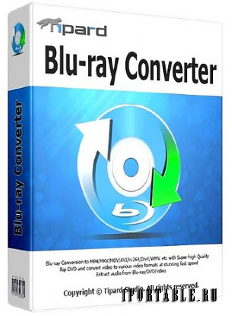 Tipard Blu-ray Converter 7.3.20.33076 portable by antan