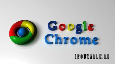 Google Chrome 41.0.2272.76 Rus Portable - �������� ������� �� Google