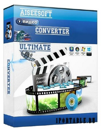 Aiseesoft Video Converter Ultimate 7.2.68 portable by antan