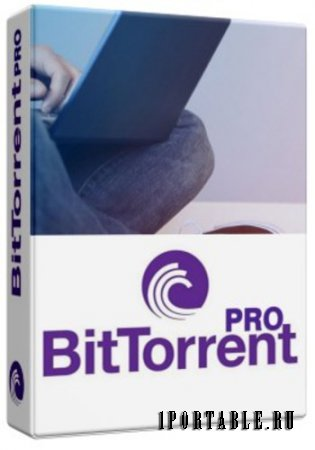 BitTorrent Pro 7.10.0 Build 44091 Portable by PortableAppZ – загрузка торрент-файлов из сети Интернет