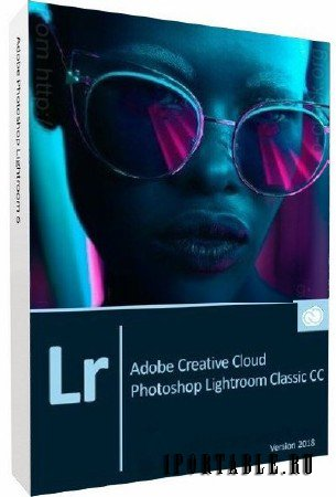 Adobe Photoshop Lightroom Classic CC 2018 7.0.1.10 Portable by XpucT